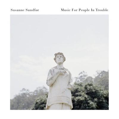 Sundfor, Susanne - Music For People In Trouble (LP+Download)