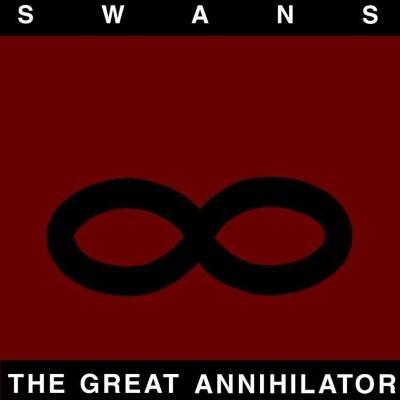 Swans - Great Annihilator (Remastered) (2CD)