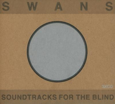 Swans - Soundtracks For the Blind (3CD)