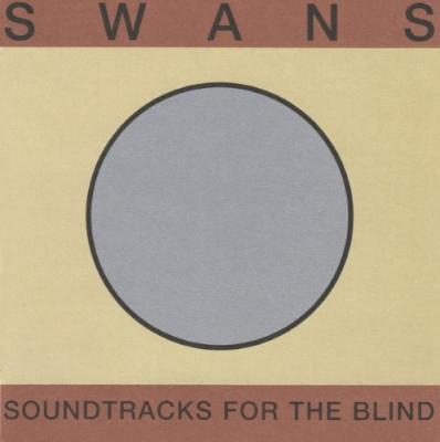 Swans - Soundtracks For the Blind (4LP)