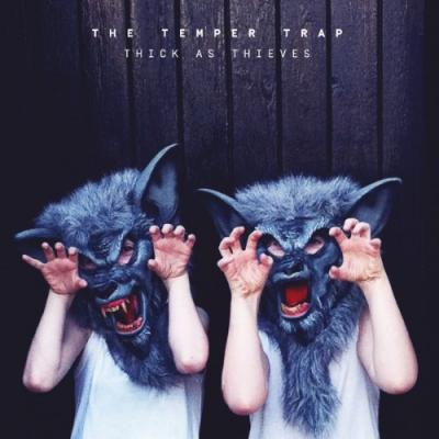 Temper Trap - Thick As Thieves