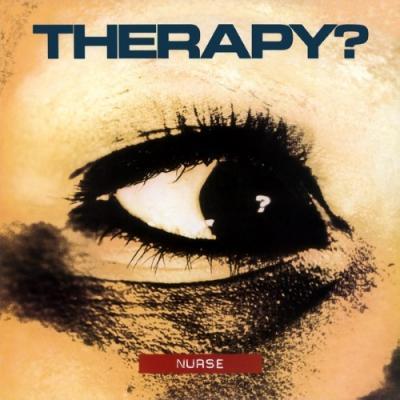 Therapy? - Nurse (LP)