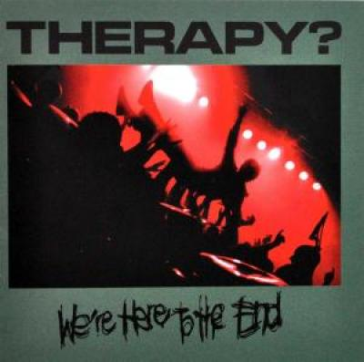 Therapy? - We're Here To The End  (cover)