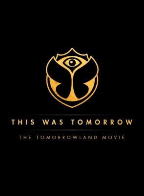 This Was Tomorrow The Aftermovie Dvd Bilbo
