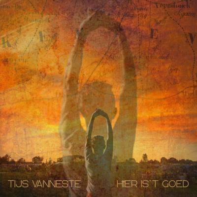Vanneste, Tijs - Hier Is'T Goed (LP)