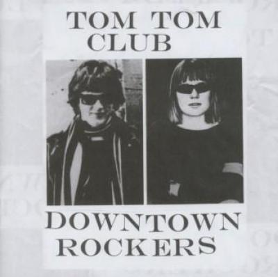 Tom Tom Club - Downtown Rockers (cover)