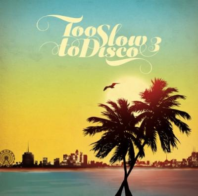 Too Slow To Disco Vol. 3 (2LP)