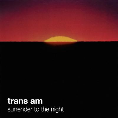 Trans Am - Surrender To the Night (Red Vinyl) (LP)