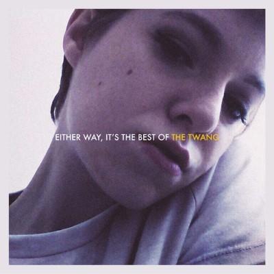 Twang - Either Way, It's the Best of the Twang