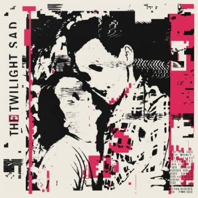 Twilight Sad - It Won't Be Like This All the Time (LP+Download)