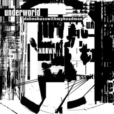 Underworld - Dubnobasswithmyheadman (cover)