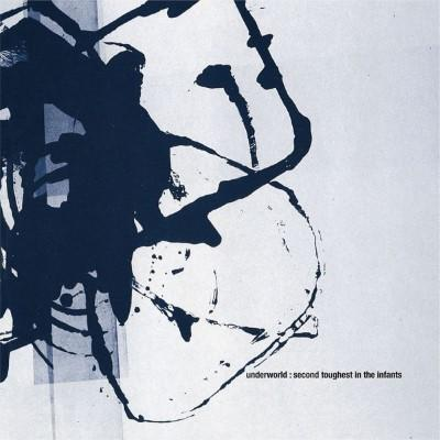 Underworld - Second Thoughest In The Infants