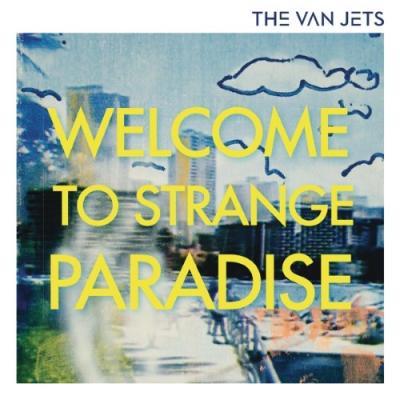 Van Jets - Welcome To Strange Paradise (LP+CD)