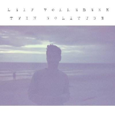 Vollebekk, Leif - Twin Solitude (LP+Download)
