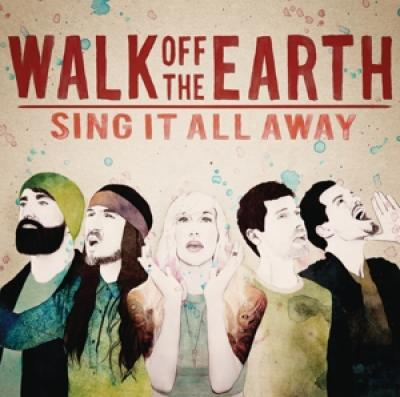Walk Off The Earth - Sing It All Away (cover)