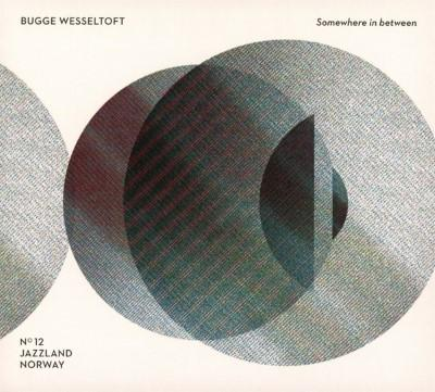 Wesseltoft, Bugge - Somewhere In Between (2CD)