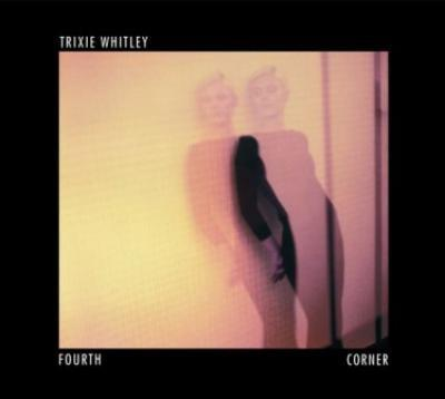 Whitley, Trixie - Fourth Corner (2016)