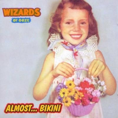 Wizards of Ooze - Almost...Bikini (LP+CD)
