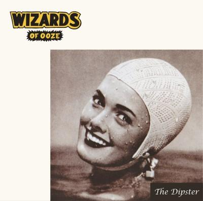 Wizards of Ooze - Dipster (2LP+CD)