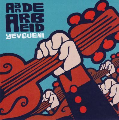 Yevgueni - Aan De Arbeid (cover)