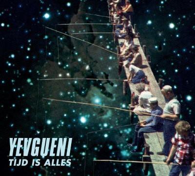 Yevgueni - Tijd Is Alles (LP)