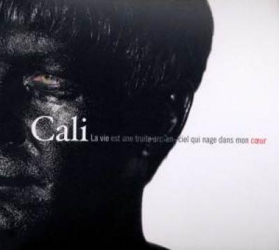 Cali - La Vie Est Une Truite Arc-En-Ciel