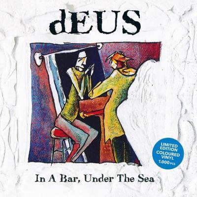 Deus - In A Bar, Under The Sea (Limited Blue Vinyl) (2LP)