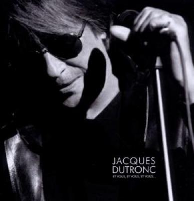 Dutronc, Jacques - Et Vous Et Vous Et Vous