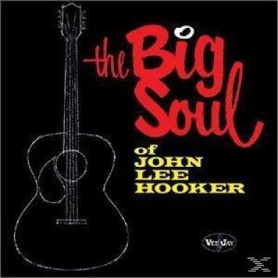 Hooker, John Lee - Big Soul Of John Lee Hooker (LP)