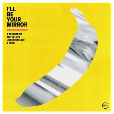 V/A - I'll Be Your Mirror: A Tribute to The Velvet Underground & Nico (LP) (Yellow vinyl)