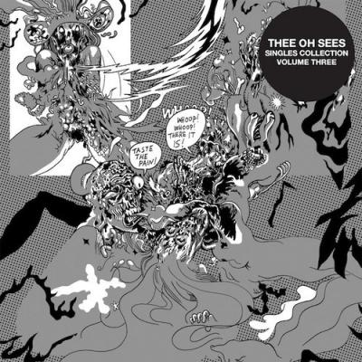 Thee Oh Sees - Singles Collection vol. 3 (LP)