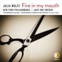 Zweden, Jaap Van - Julia Wolfe: Fire In My Mouth (New York Philharmonic)