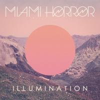 Miami Horror - Illumination (LP)