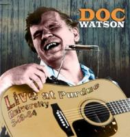 Watson, Doc - Live At Purdue University