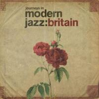 Various Artists - Journeys In Modern Jazz: Britain (2CD)