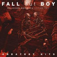 Fall Out Boy - Believers Never Die (Vol. 2) (LP)