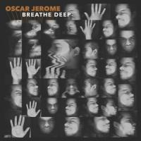 Jerome, Oscar - Breathe Deep