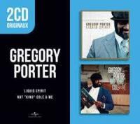Porter, Gregory - Liquid Spirit / Nat King Cole & Me (2CD)