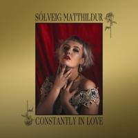Matthildur, Solveig - Constantly In Love (LP)