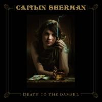 Sherman, Caitlin - Death To The Damsel