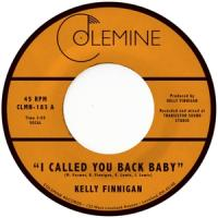Finnigan, Kelly - I Called You Back Baby (Coke Bottle Clear Vinyl) (7INCH)
