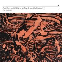 Ambarchi, Oren & Martin Ng Feat. Ensemble Offspring - The Vanishing (2LP)