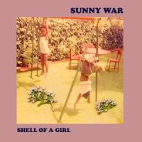 Sunny War - Shell Of A Girl (LP)