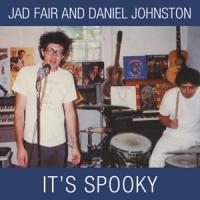 Fair, Jad & Daniel Johnston - It'S Spooky (Casper White Vinyl + 7Inch) (LP)