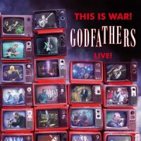 Godfathers - This Is War! The Godfathers Live!