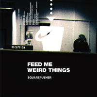 Squarepusher - Feed Me Weird Things (2LP+10INCH) (Transparent)