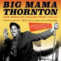 Thornton, Big Mama - Singles Collection 1951-61