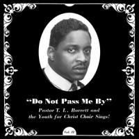 Pastor T.L. Barrett & The Youth For Christ Choir - Do Not Pass Me By (LP)