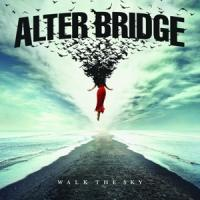 Alter Bridge - Walk The Sky (2LP)