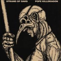 Strand Of Oaks - Pope Killdragon (Dragon Bone Vinyl) (LP)